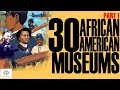 Black Excellist: 30 African American Museums & Destinations - @blackexcellist