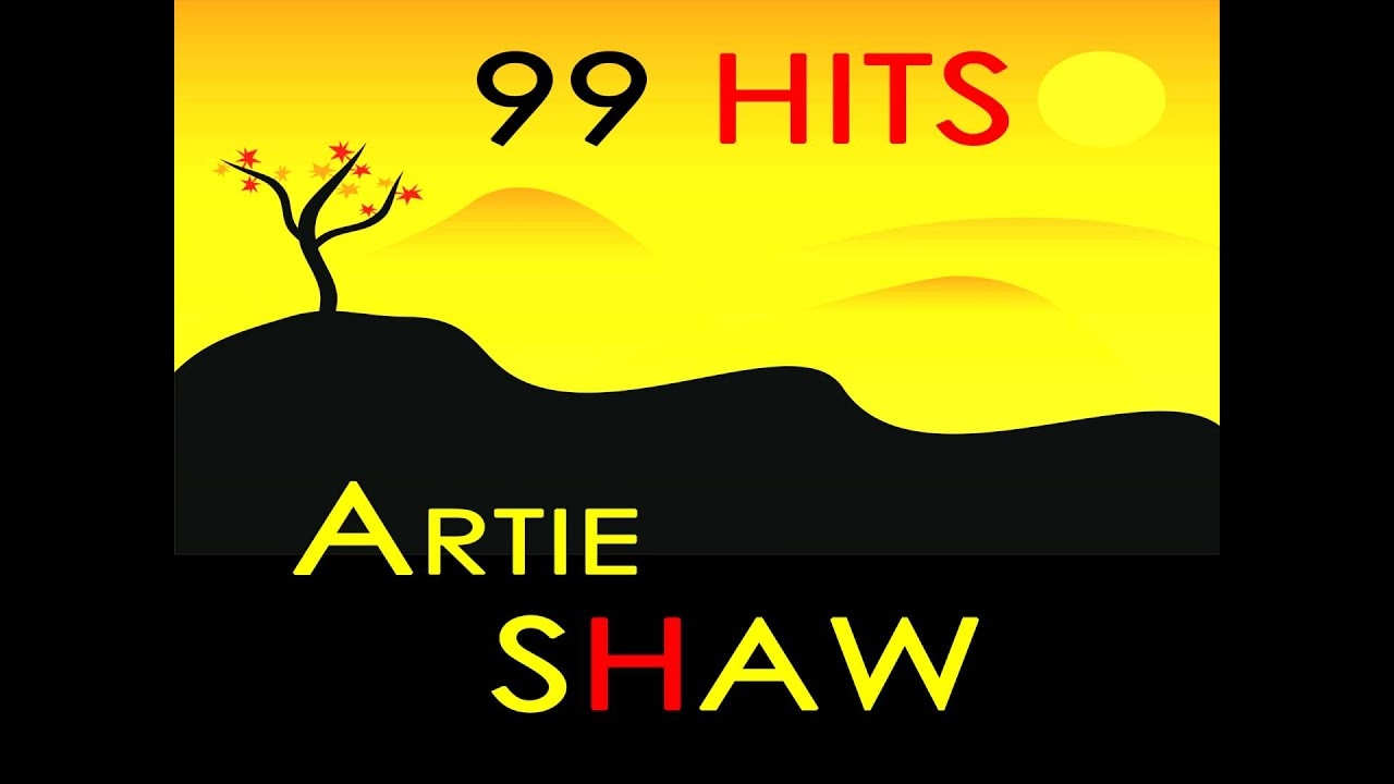 Artie Shaw Genre Artie Shaw The Man I Love