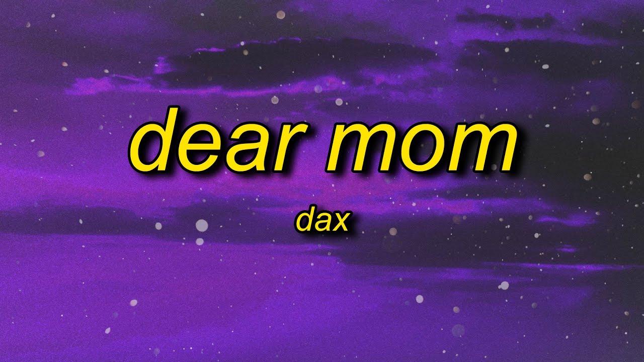 Dax - Dear Mom (Lyrics)