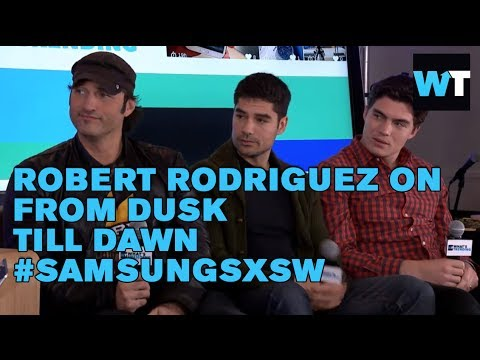 Robert Rodriguez Chats From Dusk Till Dawn: The Series   #SamsungSXSW