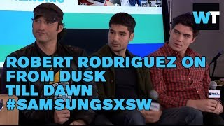 Robert Rodriguez Chats From Dusk Till Dawn: The Series | #SamsungSXSW