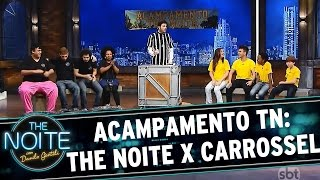 The Noite (23/07/15) - Acampamento TN: The Noite vs. Carrossel