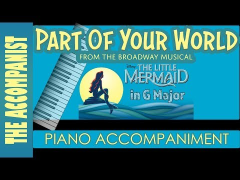Part Of Your World - From Disney's Broadway 'The Little Mermaid' - Piano Accompaniment - Karaoke