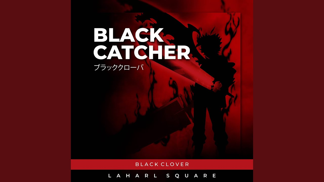 "Black Catcher (From ""Black Clover"") - YouTube"