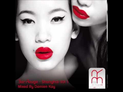 Damien Kay - Bar Rouge - Shanghai, Vol. 1