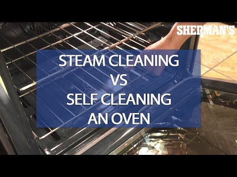Steam Cleaning VS. Self Cleaning An Oven