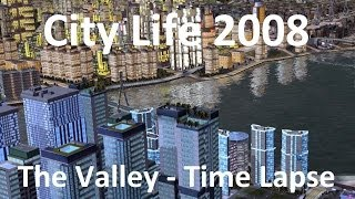 City Life 2008 - The Valley Completed - Time Lapse