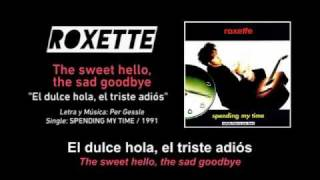 "ROXETTE — ""The sweet hello, the sad goodbye"" (Spanish - English Subtitles)"