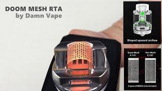 Damn Vape DOOM Mesh RTA   3D ejuice flow and smooth airflow