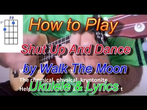 How To Play Shut Up And Dance By Walk The Moon Ukulele Guitar Chords