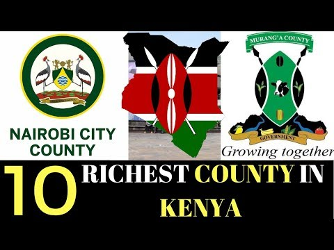 The Richest Counties In Kenya Every Kenyan Should KnowThe Kenyan Sauce  Top 10 Unknown&ExposedFacts