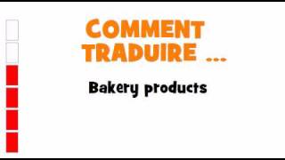 TRADUCTION ANGLAIS+FRANCAIS = Bakery products