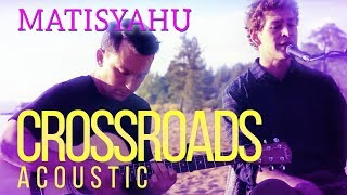 "Matisyahu ""Crossroads"" (Acoustic) - Spark Seeker: Acoustic Sessions EP"