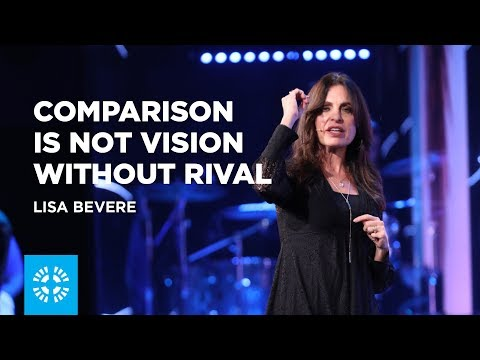 Comparison is not Vision without Rival | Lisa Bevere
