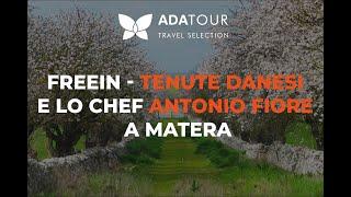 FreeIn - Tenute Danesi e lo Chef Antonio Fiore a Matera - Puntata 7 (Ada Tv)