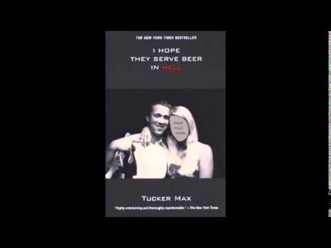 Tucker Max - I hope they serve beer in hell (extract)