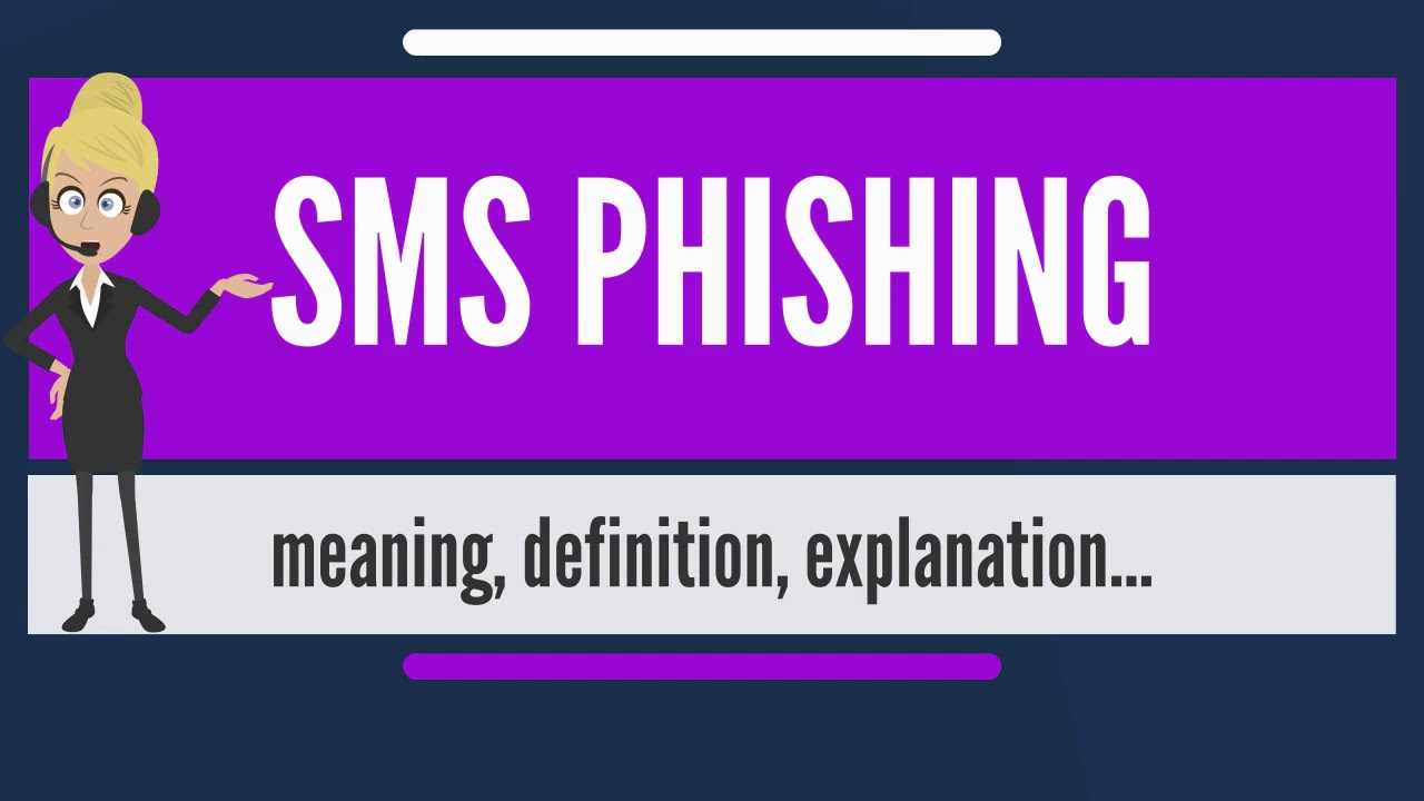 what is sms phishing? what does sms phishing mean? sms phishing