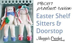 Easter Shelf Sitters & Doorstop Crochet Pattern Product Review Pb087