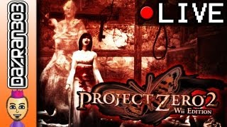 PROJECT ZERO 2 Wii EDITION | Playthrough #2 Live Stream [COMPLETED]