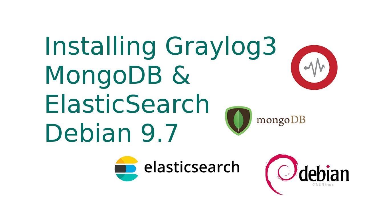 Installing Graylog 3 0, with MongoDB and ElasticSearch on Debian 9 7