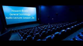 Dr. Howard-Bostic: Lesson 2b: General Sociology