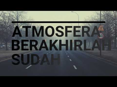 Atmosfera - Berakhirlah Sudah Lirik
