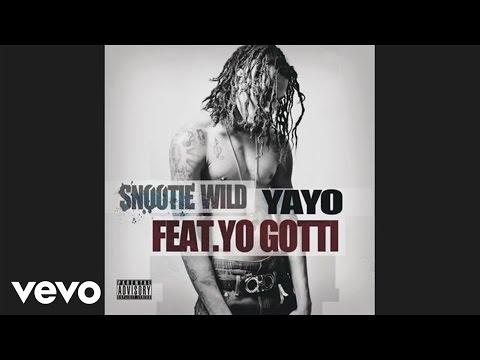 Snootie Wild  Yayo audio ft Yo Gotti
