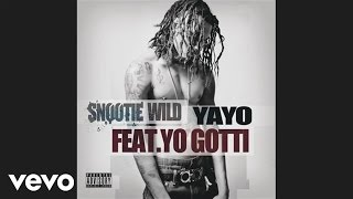 Snootie Wild - Yayo (audio) ft. Yo Gotti