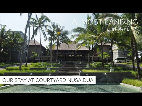 Our Stay At Courtyard Nusa Dua