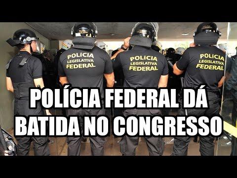 POLÍCIA FEDERAL DÁ BATIDA NO CONGRESSO