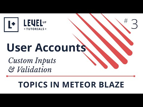 User Accounts in Meteor #3 - Custom Inputs & Validation
