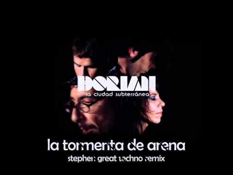 Dorian - La Tormenta De Arena ( Stephen Great Techno remix )