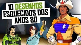 10 DESENHOS ESQUECIDOS DOS ANOS 80