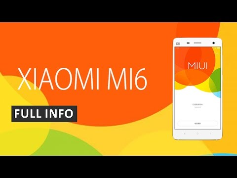 Xiaomi Mi6 : Price, Release Date, Specification and Features