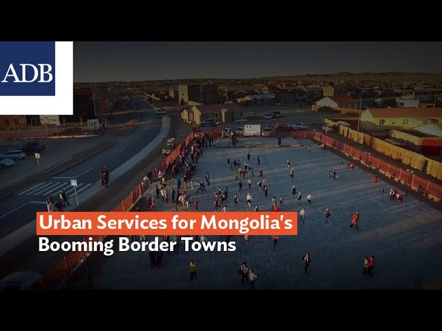 Urban Services for Mongolia's Booming Border Towns