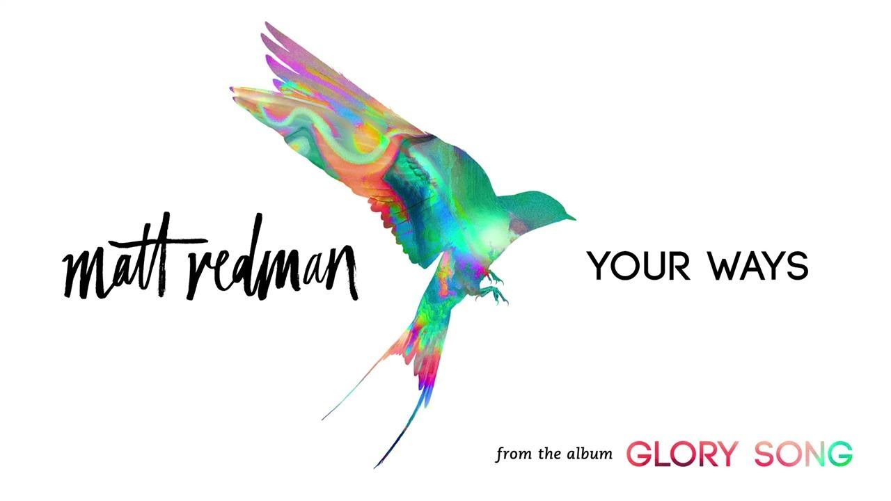 matt-redman-your-ways-audio-mattredmanvevo