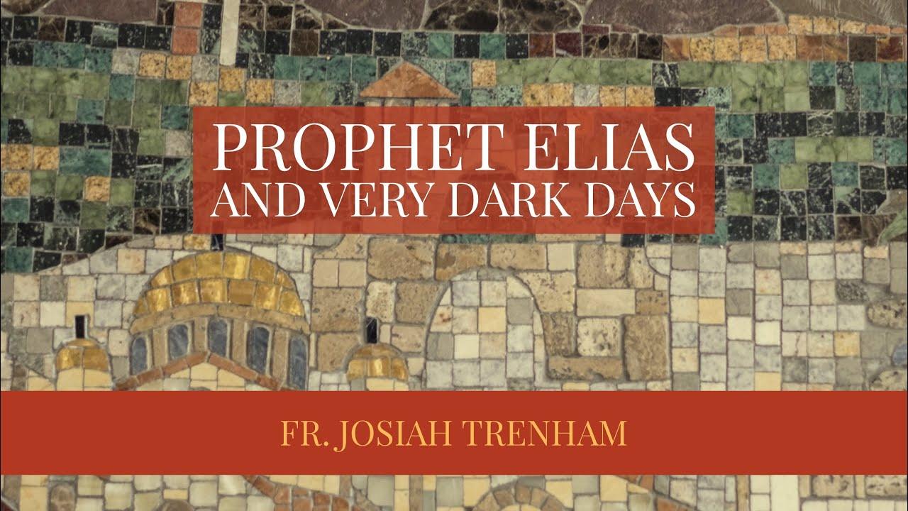 Prophet Elias and Very Dark Days
