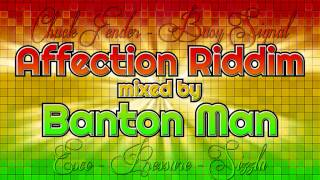 Affection Riddim mixed by Banton Man