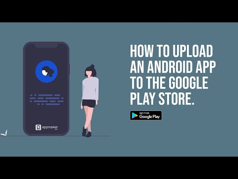 How To Upload An Android App To Google Play Store