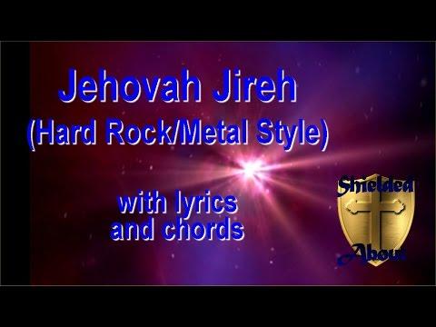 Jehovah Jireh - Hard Rock/Metal Style worship song - with lyrics and chords