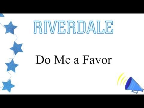 Riverdale - Do Me a Favor (lyrics)