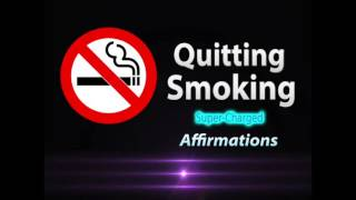 Quitting Smoking  - I AM A Non Smoker - POWERFUL AFFIRMATIONS