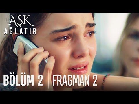 Aşk Ağlatır 2. Bölüm 2. Fragmanı