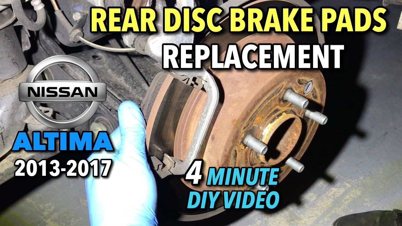 Nissan Altima Rear Brake Pads Replacement 2017 4 Minute Diy Video