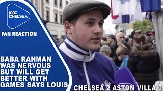 Baba Rahman Was Nervous But Will Get Better With Games Says Louis | Chelsea 2 Aston Villa 0