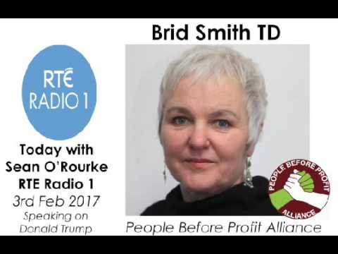 Brid Smith TD on Sean O Rourke programme, re Donald Trump
