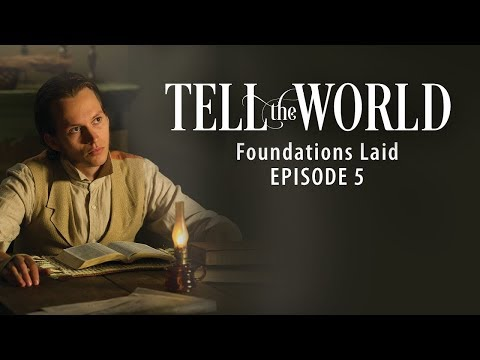 Tell the World - Episode 5 - Foundations Laid