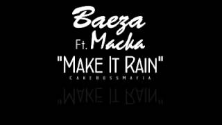 Baeza Make It Rain  Ft Macka (559 slaps )