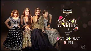Veere Di Wedding | World Television Premiere | Sat, 20th Oct  | 8 PM