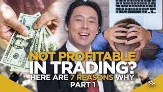 Not Profitable in Trading? Here Are 7 Reasons Why! By Adam Khoo